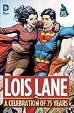 Lois Lane: A Celebration of 75 Years