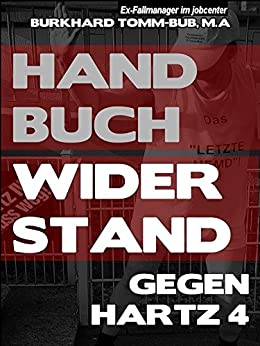Handbuch Widerstand gegen Hartz 4 (German Edition) by [Tomm-Bub M.A., Burkhard]