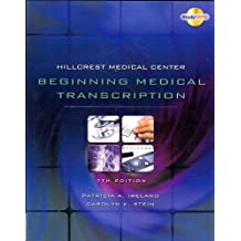 Hillcrest Medical Center: Beginning Medical Transcription, 7th Edition
