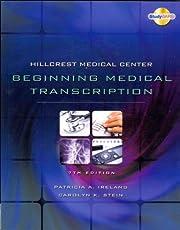 Hillcrest Medical Center: Beginning Medical Transcription, 7th Edition