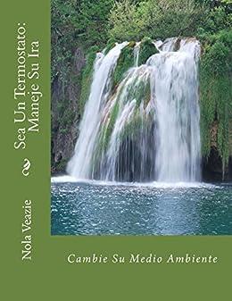 Sea Un Termostato: Maneje Su Ira (Spanish Edition) by [Veazie, Nola