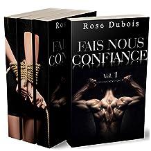 Fais Nous Confiance (INTÉGRALE): (Roman Érotique BDSM, Secret, Chantage, Initiation, Domination) (French Edition)