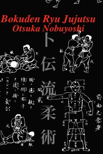 Bokuden Ryu Jujutsu A Record of Intensive Lessons in Jujutsu with Additional Secret Teachings on Resuscitation