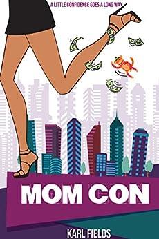 Mom Con by [Fields, Karl]
