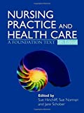 img - for Nursing Practice and Health Care 5E: A Foundation Text (Hodder Arnold Publication) by Susan Hinchliff (2008-10-31) book / textbook / text book