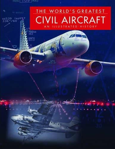 The World's Greatest Civil Aircraft: An Illustrated History