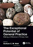 The Exceptional Potential of General Practice: Making a Difference in Primary Care