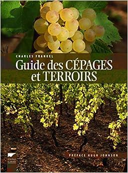 Book's Cover of Guide des cépages et terroirs (Français) Relié – 29 août 2013