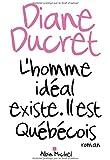 L'HOMME IDEAL EXISTE. IL EST QUEBECOIS