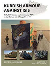 Kurdish Armour Against ISIS: YPG/SDF tanks, technicals and AFVs in the Syrian Civil War, 2014–19