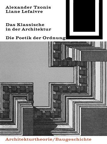Das Klassische in der Architektur (Bauwelt Fundamente, Band 72) Taschenbuch – 1. Januar 1987 Alexander Tzonis Lefaivre Liane Birkhäuser 3035600848