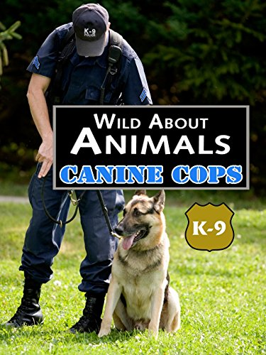 Wild About Animals: Canine Cops