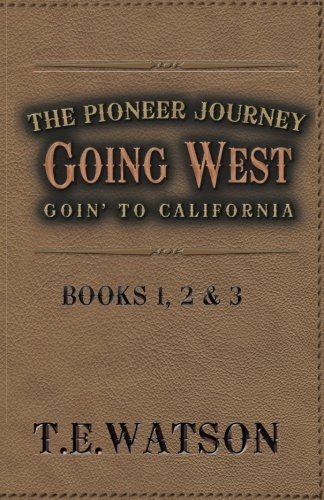 Going West / The Pioneer Journey: Going to California