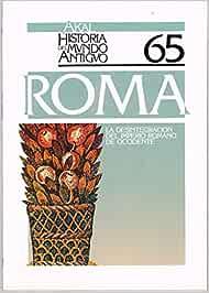 La desintegración del Imperio romano.: 65 Historia del