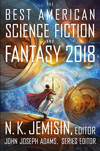 Best American Science Fiction and Fantasy 2018 (The Best American Series ®)