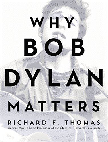 d854da2210 Amazon.com  Why Bob Dylan Matters eBook  Richard F. Thomas  Kindle Store