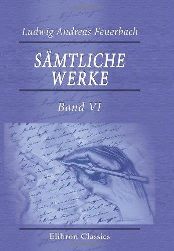 Sämtliche Werke: Band VI. Pierre Bayle. Ein Beitrag zur Geschichte der Philosophie und Menschheit (German Edition) ebook