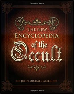 The New Encyclopedia of the Occult: John Michael Greer