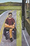 img - for The Long Run: My Son's Inspired Journey Through Traumatic Brain Injury book / textbook / text book