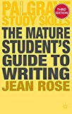 The Mature Student's Guide to Writing (Palgrave Study Skills)