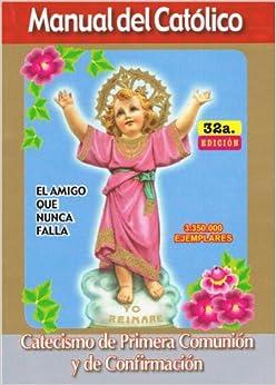 Manual del catolico catecismo de primera comunion y de confirmacion manual del catolico catecismo de primera comunion y de confirmacion fandeluxe Images