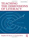 Teaching the Dimensions of Literacy, Stephen Kucer and Cecilia Silva, 0415528704