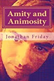 Amity and Animosity, Jonathan Friday, 1494918714