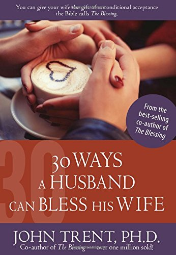 30 Ways a Husband Can Bless His Wife (Blessing Books)