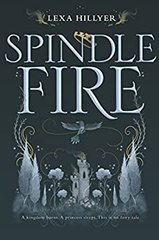 Spindle Fire by [Hillyer, Lexa]