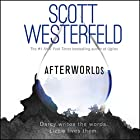 Afterworlds Audiobook by Scott Westerfeld Narrated by Sheetal Sheth, Heather Lind