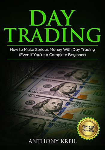 Day Trading: The #1 Day Trading Guide to Learn the Best Trading Strategies to 10x Your Profits (Bonus Beginner Lessons: Analysis of the Stock Market like a Real Pro using Options, Forex & Stocks) (Best Forex Training Course)