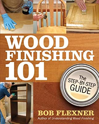 Wood Finishing 101: The Step-by-Step Guide from Popular Woodworking Books
