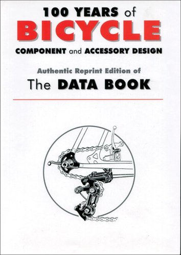 (100 Years of Bicycle Component and Accessory Design: Authentic Reprint Edition of The Data)