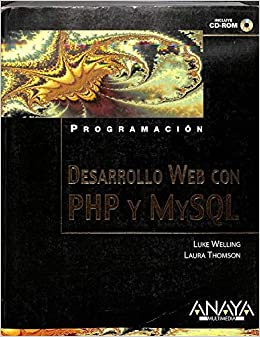 Desarrollo web con php y mysql +CD-rom Anaya Multimedia: Amazon.es: Luke Welling, Laura Thomson: Libros
