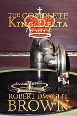 The Complete King Delta Lyrics Paperback