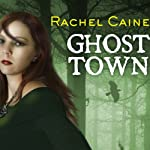Ghost Town: Morganville Vampires, Book 9   Rachel Caine