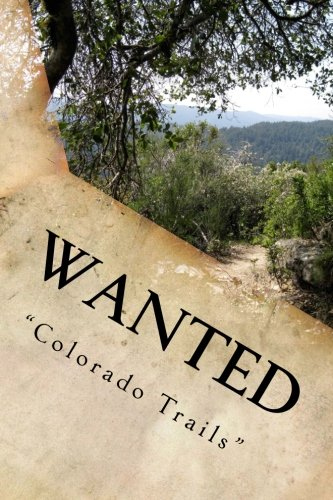 """Download Wanted """"Colorado Trails"""" (Wanted Westerns) (Volume 1) pdf"""
