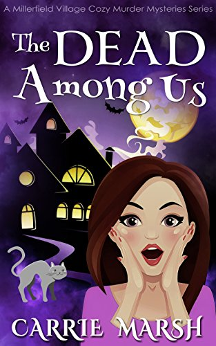 The DEAD Among Us (A Millerfield Village Cozy Murder Mysteries Series) by [Marsh, Carrie]