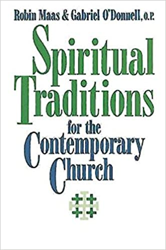 Spiritual traditions for the contemporary church robin m van l spiritual traditions for the contemporary church robin m van l maas gabriel odonnell 9780687392339 amazon books fandeluxe Images