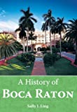 A History of Boca Raton (Brief History)