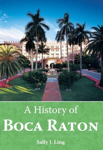 A History of Boca Raton (Brief History) (Boca Raton Stores)