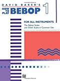 David Baker's How to Play Bebop 1: For All Instruments