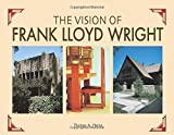 img - for The Vision of Frank Lloyd Wright: A complete guide to the designs of an architectural genius book / textbook / text book