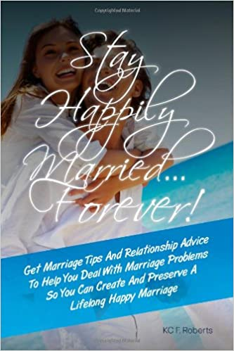 How to be happily married forever