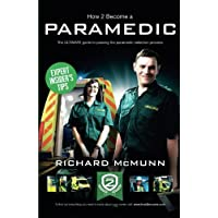 How To Become A Paramedic: The ULTIMATE guide to passing the paramedic selection process: 1 (How2Become)