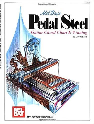 Mel Bay/'s Pedal Steel Guitar Chord Chart E9 Tuning by Dewitt Scott Chords