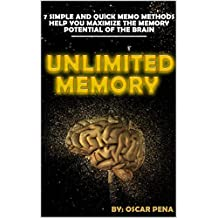 Unlimited Memory: 7 simple and quick memo methods help you maximize the memory potential of the brain