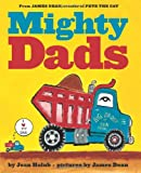 Mighty Dads, Joan Holub, 0545609682