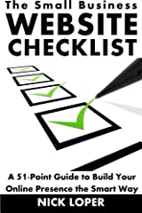 The Small Business Website Checklist: A 51-Point Guide to Build Your Online Presence the Smart Way Paperback