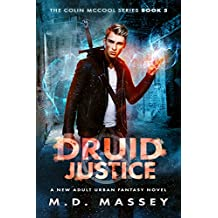 Druid Justice: A New Adult Urban Fantasy Novel (The Colin McCool Paranormal Suspense Series Book 5)